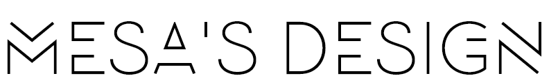 MESA'S DESIGN